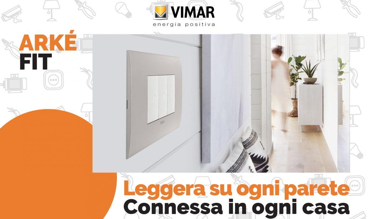 Arké Fit di Vimar: da Vegliolux e Idrocentro