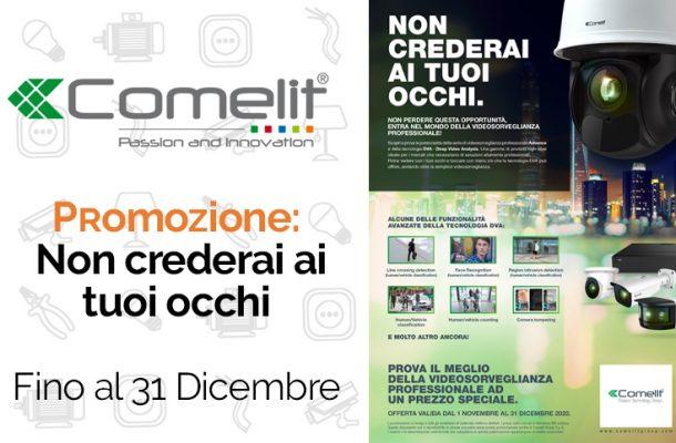 Comelit: Non crederai ai tuoi occhi, La promozione su Video recorder NVR con tecnologia DVA a Torino e Provincia da Veglio Aldo